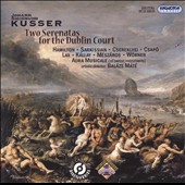 Johann Sigismund Kusser: Two Serenatas for the Dublin Court