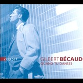 Gilbert B&#233;caud: Quand Tu Danses [Digipak]