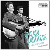 The Everly Brothers: All I Have to Do Is Dream: America's Dream Boys