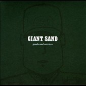 Giant Sand: Goods Goods and Services [25th Anniversary Edition]