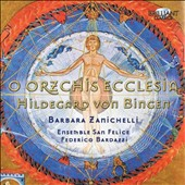 Hildegard von Bingen: O Orzchis Ecclesia / Barbara Zanichelli, soprano