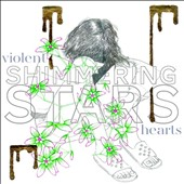 Shimmering Stars: Violent Hearts [Digipak]
