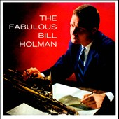 Bill Holman: The Fabulous Bill Holman