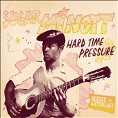 Sugar Minott: Hard Time Pressure: Reggae Anthology [Digipak] *