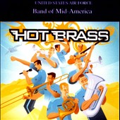 United States Air Force Band of Mid-America/U.S. Airforce Band of Mid-America: Hot Brass