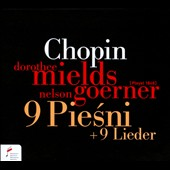 Chopin: 9 Songs / Dorothee Mields, Nelson Goerner
