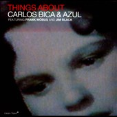 Azul (Jazz)/Carlos Bica: Things About [Digipak]