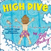 Bill Harley: High Dive and Other Things That Could Have Happened... [Digipak]