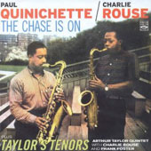 Paul Quinichette/Charlie Rouse: The Chase Is On/Taylor's Tenors
