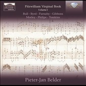 The Fitzwilliam Virginal Book, Vol. 1 / Bull, Farnaby, Peerson, Byrd, Belder et al. / Pieter-Jan Belder, harpsichords