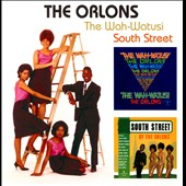 The Orlons: The Wah-Watusi/South Street *