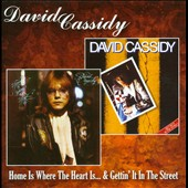 David Cassidy: Home Is Where the Heart Is/Getting' It in the Street