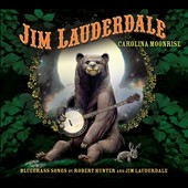 Jim Lauderdale/Robert Hunter: Carolina Moonrise