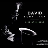 David Schnitter Quartet/David Schnitter: Live at Smalls [Digipak]