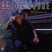 Aaron Moore: Hello World