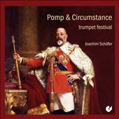 Pomp & Circumstance: Trumpet Festival - Music of Donizetti, Mozart, Scarlatti / Joachim Schafer, trumpet