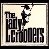 The Lady Crooners: The  Lady Crooners