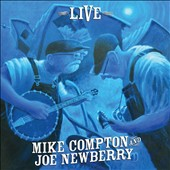 Mike Compton/Joe Newberry: Live