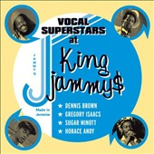 Dennis Brown/Gregory Isaacs/Horace Andy/Sugar Minott: Vocal Superstars at King Jammy's [Box]
