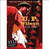 U.P. Wilson: Live At the 100 Club, London 1998