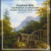 Friedrich Witt (1770-1836): Chamber Works for Winds & Strings / Consortium Classicum