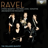 Ravel: String Quartet; Ma Mere l'Oye; Sonatine (Arrangements for Wind Quintet) / The Orlando Quintet