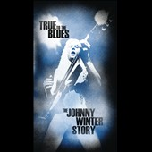 Johnny Winter: True to the Blues: The Johnny Winter Story [Box]