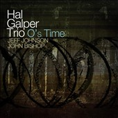 Hal Galper/Hal Galper Trio: O's Time [Digipak]