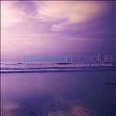 Various Artists: Relaxation Absolue: Programme Musical Scientifique