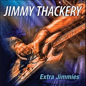 Jimmy Thackery: Extra Jimmies