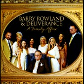 Barry Rowland & Deliverance: A Family Affair