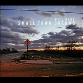 Will Hoge: Small Town Dreams [Digipak] *