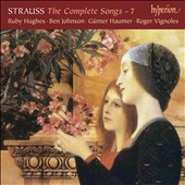 Richard Strauss: The Complete Songs, Vol. 7 / Ruby Hughes, soprano; Ben Johnson, tenor; Gunter Haumer, baritone; Roger Vignoles, piano