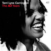 Terri Lyne Carrington: The  ACT Years [Digipak]