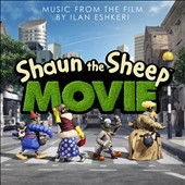 Ilan Eshkeri: Shaun the Sheep Movie: Music from the Film [Original Soundtrack]
