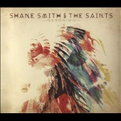 Shane Smith & the Saints: Geronimo [Digipak]