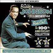 Buddy Johnson & His Orchestra: 100th Anniversary Collection: Twenty Years of Blues