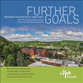 Further Goals - music for choir by J.S. Bach, Glenn Burleigh, Kenneth Dake, Maurice Duruflé / Mansfield University Concert Choir