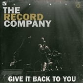 The Record Company: Give It Back to You *
