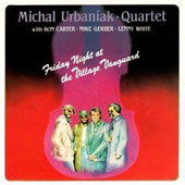 Michal Urbaniak (Jazz Violin): Friday Night at the Village Vanguard [Limited Edition]