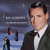 Ray Anthony: In the Miller Mood