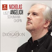 Dedication - Piano Works by Liszt, Schumann & Chopin / Nicholas Angelich, piano