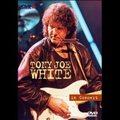 Tony Joe White: In Concert: Ohne Filter