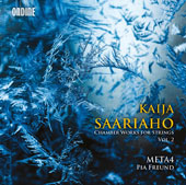 Kaija Saariaho (b.1952): Chamber Works for Strings, Vol. 2 / Pia Freund, soprano; Marko Myöhänen, electronics; Meta4