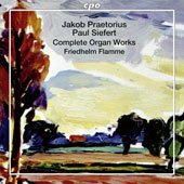 Jakob Praetorius (1586-1651) & Paul Siefert (1586-1666): Complete Organ Works / Friedhelm Flamme, organ