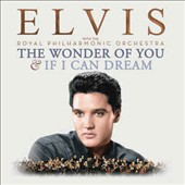 Elvis Presley/The Royal Philharmonica Orchestra/Royal Philharmonic Orchestra: The Wonder of You & If I Can Dream