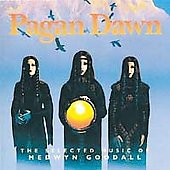 Medwyn Goodall: Pagan Dawn: The Selected Music of Medwyn Goodall