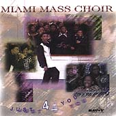 Miami Mass Choir: Just 4 You