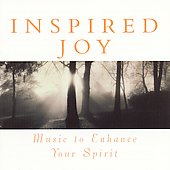 Inspired Joy - Music to Enhance Your Spirit