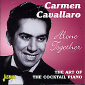Carmen Cavallaro: Alone Together: The Art of the Cocktail Piano